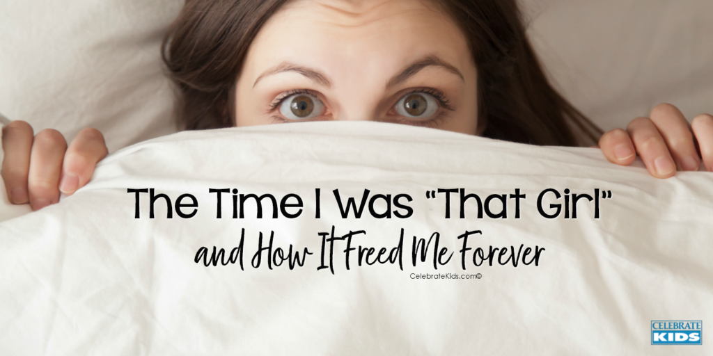 """The Time I Was """"That Girl"""" and How It Freed Me Forever"""